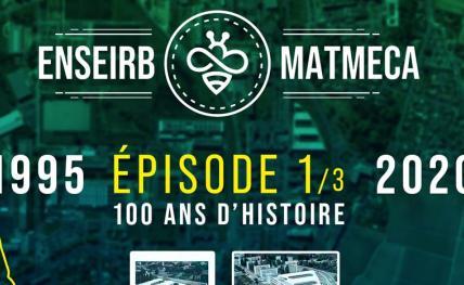 [100 ans ENSEIRB-MATMECA] Vidéo historique